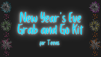 "Blue neon text ""new year's eve grab and go kit for teens"" on black background with firework clip art on the sides"